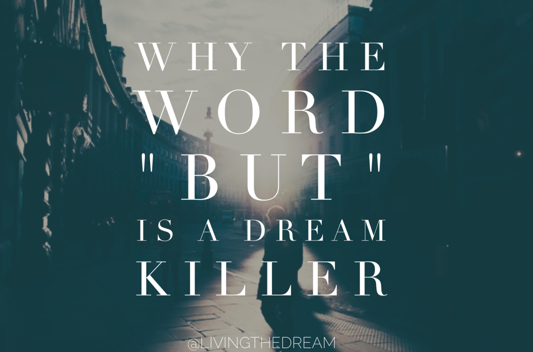 The word 'but' is a dream killer