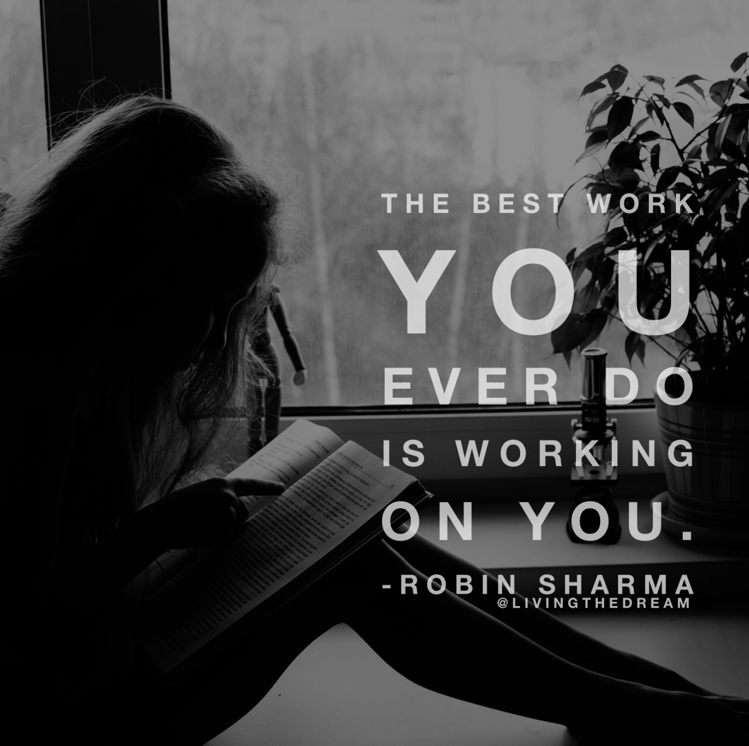 the best work you ever do is working on you